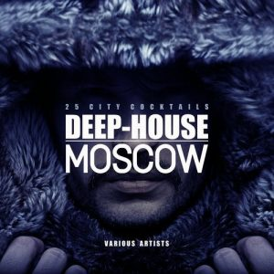 VA - Deep-House Moscow (25 City Cocktails) [Cherry Lounge Recordings]