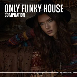 VA - Only Funky House [Kingside Recordings]