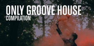 VA - Only Groove House [Kingside Recordings]