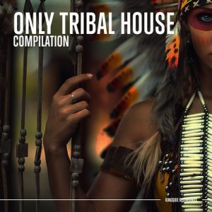 VA - Only Tribal House [Kingside Recordings]