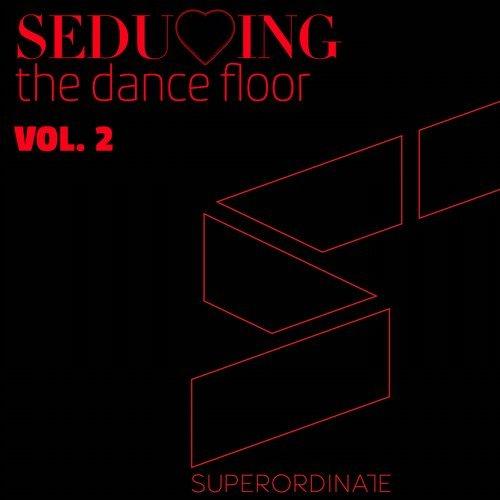 VA - Seducing the Dance Floor , Vol. 2 [Superordinate Music]