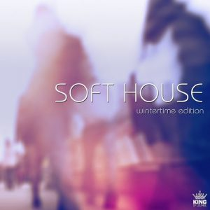 VA - Soft House Wintertime Edition [King of Lounge]