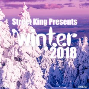 VA - Street King Presents Winter 2018 [Street King]