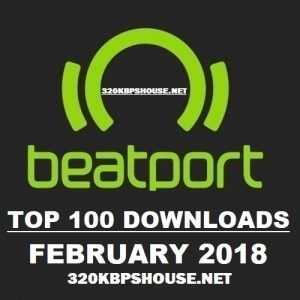BEATPORT TOP 100 DOWNLOAD FEBRUARY 2018