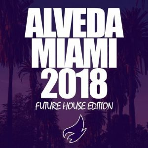 VA - Alveda Miami 2018 (Future House Edition) [Alveda Music]