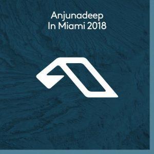VA - Anjunadeep In Miami 2018 [Anjunadeep]