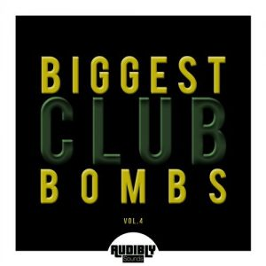 VA - Biggest Club Bombs, Vol. 4 [Audibly Sounds]