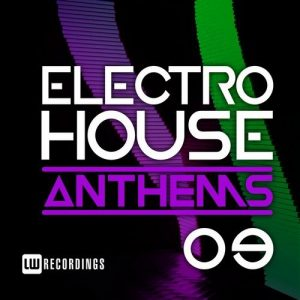 VA - Electro House Anthems, Vol. 09 [LW Recordings]