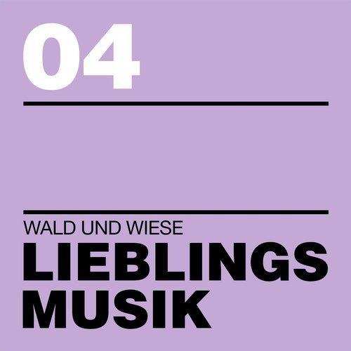VA - Lieblingsmusik 04 [Wald Und Wiese]