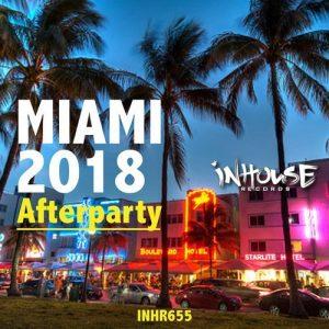 VA - Miami 2018 Afterparty [Inhouse]