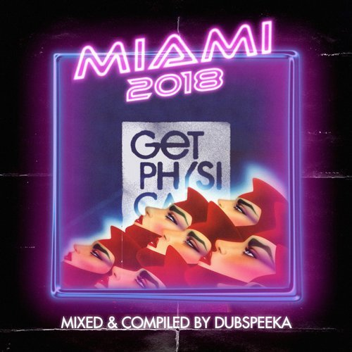VA - Miami 2018 - Mixed & Compiled by dubspeeka [Get Physical Music]