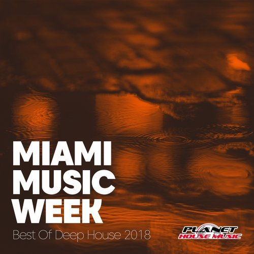 VA - Miami Music Week: Best Of Deep House 2018 [Planet House Music]