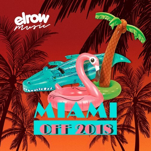 VA - Miami Off 2018 [ElRow Music]