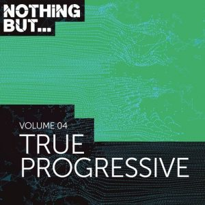 VA - Nothing But... True Progressive, Vol. 04 [Nothing But]