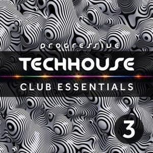 VA - Progressive Tech House Club Essentials Vol.3 [DrizzlyMusic]