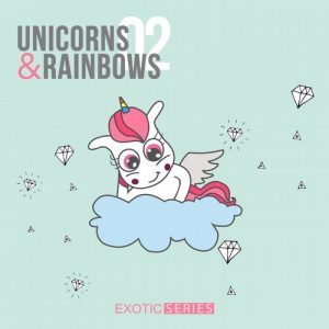 VA - Unicorns And Rainbows 2 [Exotic Series]
