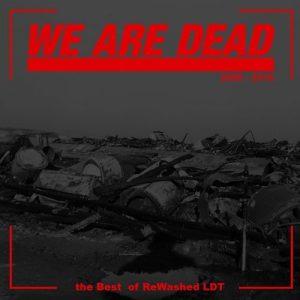 VA - We Are Dead: The Best of Rewashed LDT [ReWashed LDT]