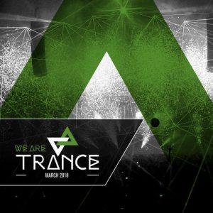 VA - We Are Trance - March 2018 [Premier]