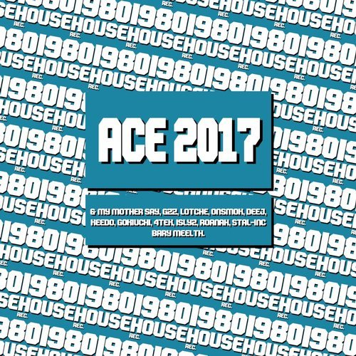 VA - ACE 2017 [1980 House Recordings]