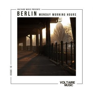 VA - Berlin - Monday Morning Hours #13 [Voltaire Music]