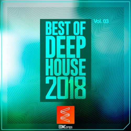 va best of deep house 2018 vol 03 edm comps