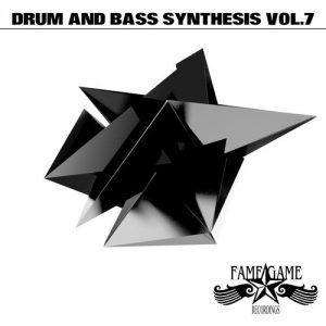 VA - Drum and Bass Synthesis, Vol. 7 [Fame Game Recordings]