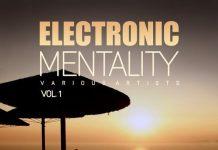 VA - Electronic Mentality (25 Balearic Sunset Tunes), Vol. 1 [Oriental Garden]