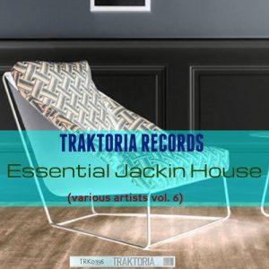 VA - Essential Jackin House, Vol. 6 [Traktoria]