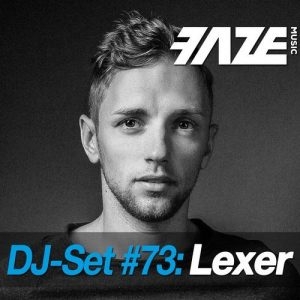 VA - Faze DJ Set #73: Lexer [dig dis! Series]