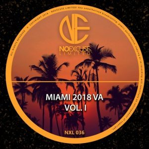 VA - Miami 2018 Va, Vol. 1 [NOEXCUSE Limited]