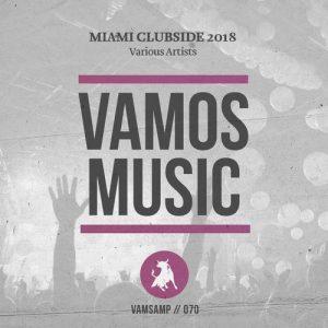 VA - Miami Clubside 2018 [Vamos Music]