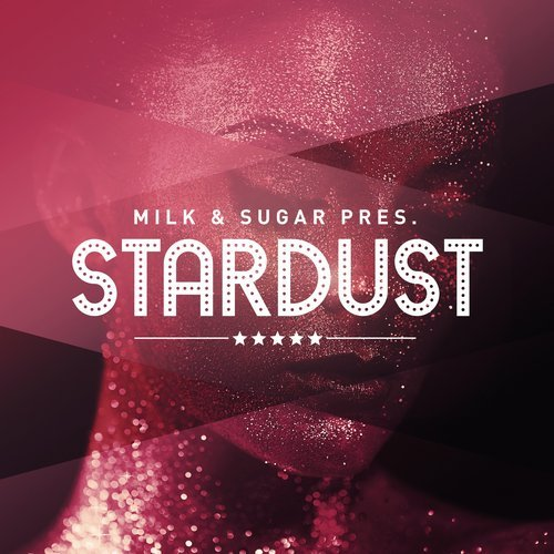 VA - Milk & Sugar Pres. Stardust [Milk & Sugar]