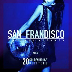 VA - San Frandisco Vol 3 (20 Golden House Glitters)