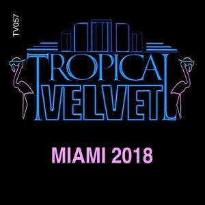 VA - Tropical Velvet Miami 2018 [Tropical Velvet]