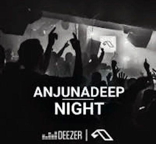Anjunadeep Night May 2018