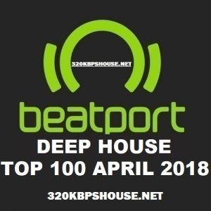 Beatport DEEP House Top 100 APRIL 2018