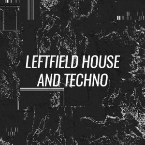 Beatport Opening Tracks LEFTFIELD HOUSE & TECHNO May 2018