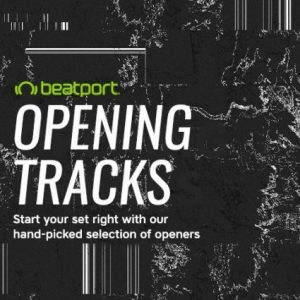 Beatport Opening Tracks May 2018