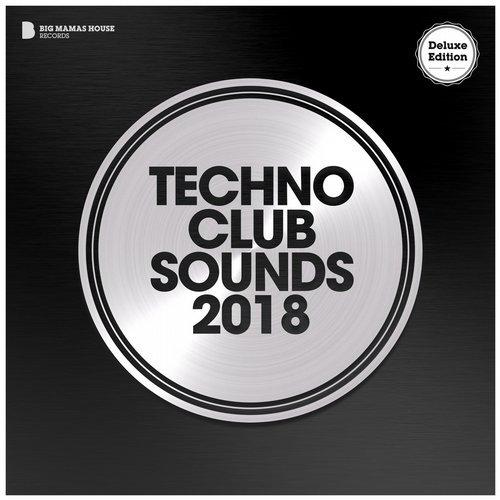 Techno Club Sounds 2018 (Deluxe Version)