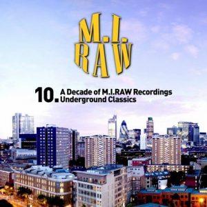 VA - 10. A Decade OF M.I.RAW Recordings Underground Classics (Day Time Album) [M.I.RAW Recordings]