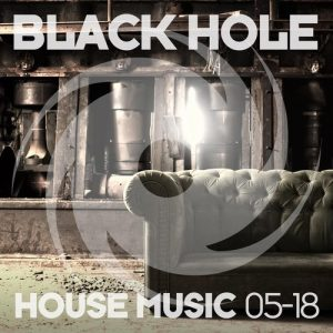 VA - Black Hole House Music 05-18 [Black Hole Recordings]