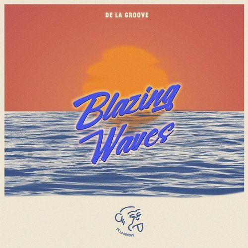 VA - Blazing Waves [De La Groove]