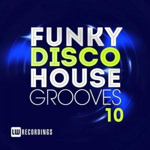 VA - Funky Disco House Grooves, Vol. 10 [LW Recordings]
