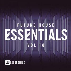 VA - Future House Essentials, Vol. 10 [LW Recordings]
