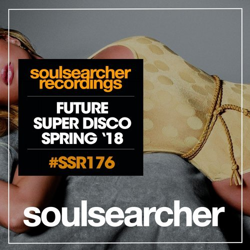 VA - Future Super Disco (Spring '18) [Soulsearcher Recordings]