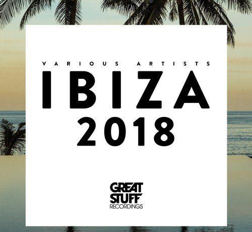VA - Ibiza 2018 [Great Stuff Recordings]