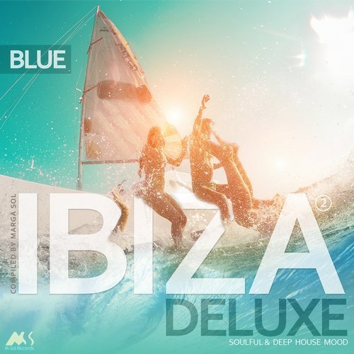 VA - Ibiza Blue Deluxe 2 (Soulful & Deep House Mood) (Compiled by Marga Sol) [M-Sol Records]