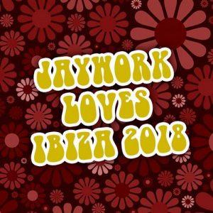 VA - Jaywork Loves Ibiza 2018 [Phoenix Found Records]