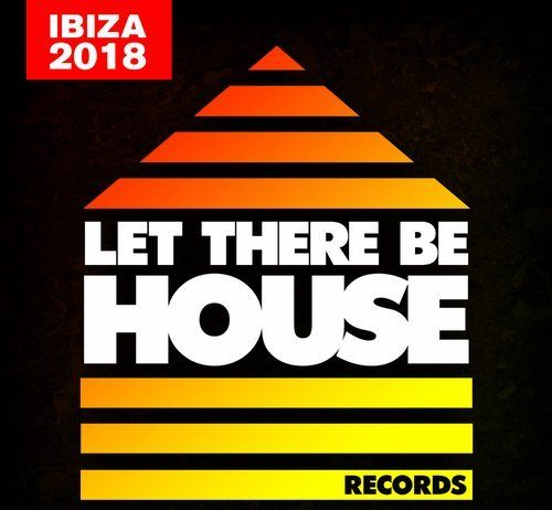 VA - Let There Be House Ibiza 2018 [Let There Be House Records]