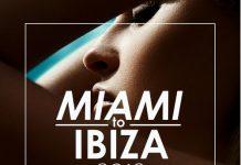 VA - Miami to Ibiza 2018 [Esta Caliente]